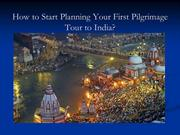 How to Start Planning Your First Pilgrimage Tour to India