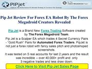 Pip Jet Review For Forex EA Robot By The Forex Megadroid Creators Reve