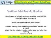 PipJet Forex Robot Review by Megadroid