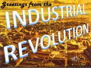 Greetings from the Industrial Revolution