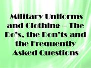 Military Uniforms and Clothing – The Do's, the Don'ts and the Frequent