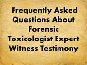Frequently Asked Questions About Forensic Toxicologist Expert Witness