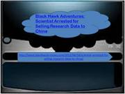 Black Hawk Adventures Scientist Arrested for Selling Research Data to