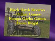 Black Hawk Reviews – Online Games: Kompu Gacha Games Deem Illegal