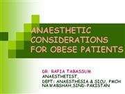 ANAESTHETIC CONSIDERATIONS FOR OBESE PATIENTS 2
