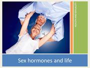 Sex hormones and life