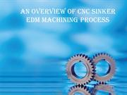 An Overview of cnc sinker edm machining process