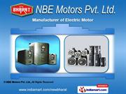 Electric Motors by NBE Motors Pvt. Ltd., Ahmedabad
