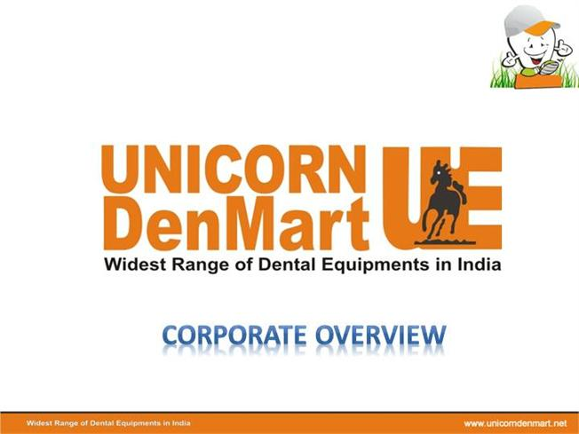 Dental Products by Unicorn Denmart Limited, New Delhi
