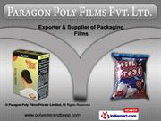 Packaging Film by Paragon Poly Films Private Limited, Bengaluru