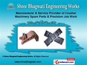 Machinery Parts Job Work by Shree Bhagwati Engineering Works, Vadodara