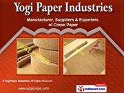 Crepe Papers by Yogi Paper Industries, Ahmedabad