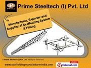 Scaffolding Systems And Fittings by Prime Steeltech (I) Pvt. Ltd.