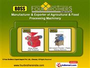 Agricultural & Food Processing Machinery by Four Brothers Export Impor