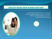 REALM OF ONLINE SHOPS IN WORLD WIDE WEB