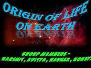 ORIGIN OF LIFE ( MAIN )