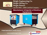 Welding and Power Equipments by Bright Engineering Co., Vadodara