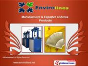 Areca Products and Plates Making Machinery by Envirolines, Coimbatore