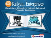 Hydraulic & Pneumatic Machine And Components by Kalyani Enterprises, N