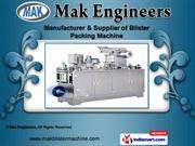 Blister Packing Machine by Mak Engineers, Vadodara