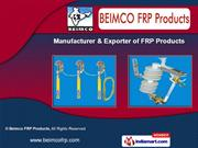 Fiber Reinforced Plastic Products by Beimco FRP Products, Nadiad
