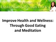 Improve Health and Wellness Through Good Eating and Meditation