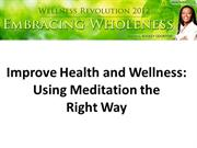 Improve Health and Wellness Using Meditation the Right Way