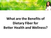 What are the Benefits of Dietary Fiber for Better Health and Wellness