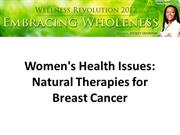 Women's Health Issues Natural Therapies for Breast Cancer