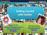 Getting started with twitter (emergeafrica)