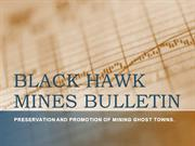 BLACK HAWK MINES BULLETIN - Small town suffers from gold heist