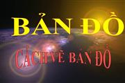 Dia ly 6 Bài 2- BAN DO  CACH VE BAN DO