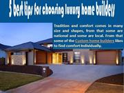 5 best tips for choosing luxury home builders