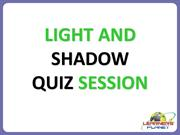 LIGHT AND SHADOW--QUIZ
