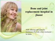 Jhansi Orthopaedic hospital | joint replacement hospital