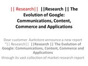 Research The Evolution of Google Communications, Content, Commerce and