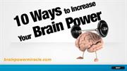 10 Ways to Increase Your Brain Power