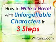 How to Write a Novel with Unforgettable Characters in  3 Steps
