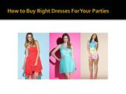 How to Buy Right Dresses For Your Parties