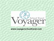 Arrange a perfect school trip with Voyager School Travel