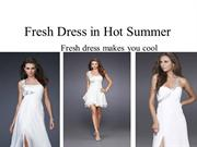 Fresh Dress in Hot Summer