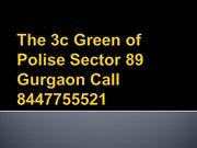 The 3c Green of Polise Sector 89 Gurgaon Call 8447755521