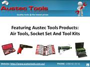 Featuring Austec Tools Products: Air Tools, Socket Set And Tool Kits