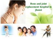 Bone and Joint Replacement Hospital : A Best Fracture Healing Hospital