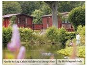 A Guide to the Log Cabin Holidays in Shropshire