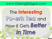 The Interesting Pu-erh Tea and How it Gets Better in Time