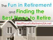 The Fun in Retirement and Finding the Best Place to Retire