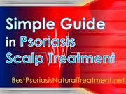 Simple Guide in Psoriasis Scalp Treatment