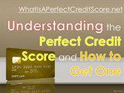 Understanding the Perfect Credit Score and How to Get One