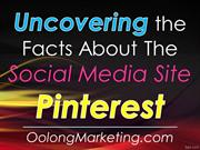 Uncovering the Facts About The Social Media Site Pinterest